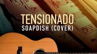 Tensionado - Soapdish (Cover)