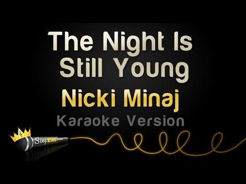 Nicki Minaj - The Night Is Still Young (Karaoke Version)