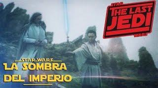 Trailer Episodio 8 Los Últimos Jedi Filtrados Nuevos Detalles!!  Star Wars La Sombra del Imperio