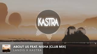 Landis x Kastra - About Us feat. NISHA [Free Download]