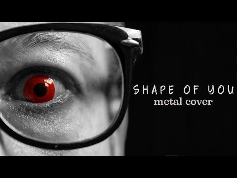 Ed Sheeran Shape Of You Metal Cover By Leo Moracchioli