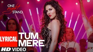 Tum Mere Lyrical Video Song | ONE NIGHT STAND | Sunny Leone, Tanuj Virwani | T-Series