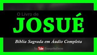 JOSUÉ Completo (Bíblia em áudio)