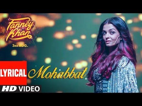 Xxx Mp4 FANNEY KHAN Mohabbat Lyrical Video Aishwarya Rai Bachchan Sunidhi Chauhan Tanishk Bagchi 3gp Sex