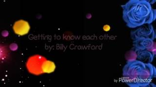 Getting to know each other by Billy crawford ( LYRICS)