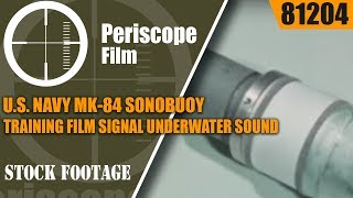 U.S. NAVY  MK-84 SONOBUOY TRAINING FILM  SIGNAL UNDERWATER SOUND (SUS) 81204