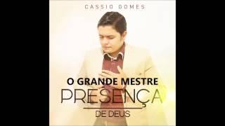 CASSIO GOMES | O GRANDE MESTRE | CD PRESENÇA DE DEUS 2015