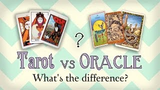 Tarot vs Oracle  ~ What is the Difference?