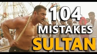 104 MISTAKES IN SULTAN | Plenty Wrong in Sultan
