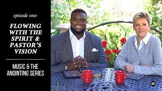 Flowing With The Spirit & Pastor's Vision | Music & The Anointing Series - Episode One | DFJ