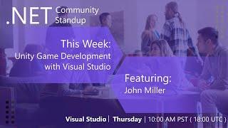 Visual Studio: .NET Community Standup - May 30th 2019 - Unity Game Development with Visual Studio
