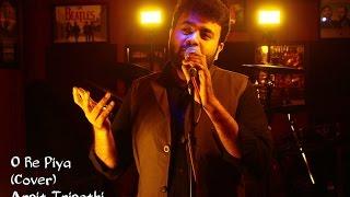 O Re Piya (Cover)    Arpit Tripathi     Alive 1 Studio