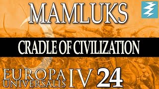 NORTH IS SECURE [24] - MAMLUKS - Cradle of Civilization EU4 Paradox Interactive
