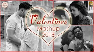 Valentines Mashup 2018 - DJ Danish | Best Bollywood Hindi Love Mashup | Latest Song 2018 | Official