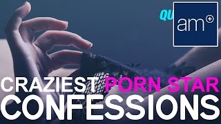 Craziest Pornstar Confessions | Quickies