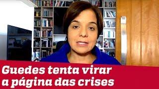 Vera: Paulo Guedes Tenta Virar A Página Das Crises
