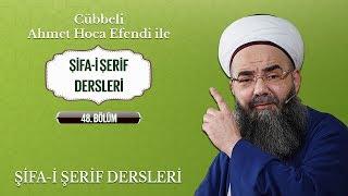 Cübbeli Ahmet Hoca Efendi İle Şifa-i Şerif Dersleri 48. Bölüm 16 Mayıs 2017