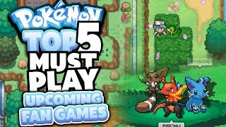 Top 5 Must Play Upcoming Pokemon Fan Games