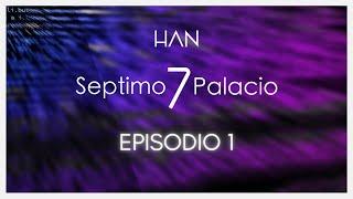 1.El Sep7imo Palacio: Los Caminos del Destino