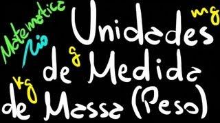 Unidades de Medida de Massa (Peso) | Matemática Rio