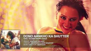 Dono Aankho Ka Shutter Full Song Audio   Khel Toh Abb Shuru Hoga   New Item Song 2016   T Series