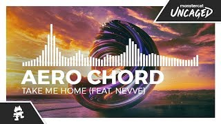 Aero Chord - Take Me Home (feat. Nevve) [Monstercat Release]