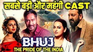 BHUJ The Pride Of India   Most EXPENSIVE Starcast   Ajay Devgn, Sanjay Dutt, Parineeti, Sonakshi