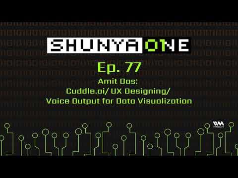 Xxx Mp4 Shunya One Ep 77 Amit Das Cuddle Ai UX Designing Voice Output For Data Visualization 3gp Sex