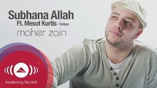 Maher Zain Ft. Mesut Kurtis - Subhana Allah (Turkish Version)   Official Lyric Video