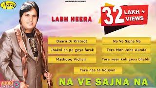 Na Ve Sajna Na    Labh Heera    Audio HD Jukebox    Latest punjabi songs 2015
