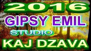 GIPSY EMIL KAJ DZAVA  2016