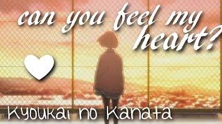 Kyoukai no Kanata AMV ❝Can You Feel My Heart?❞