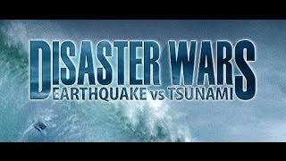DISASTER WARS: EARTHQUAKE VS TSUNAMI Trailer