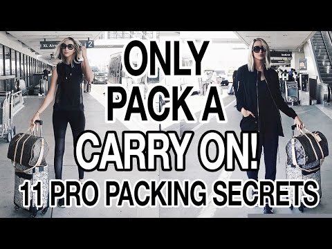HOW TO ONLY PACK A CARRY ON 11 PRO PACKING TIPS