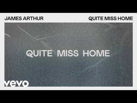 James Arthur Quite Miss Home Lyric Video