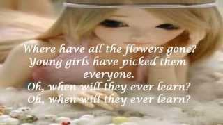 Peter Paul & Mary - Where Are All The Flowers Gone (with Lyrics)