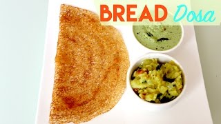 Bread Dosa - Instant Dosa| NO fermentation Dosa | Indian Breakfast