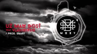 DMS MMXV - UŽ MAM DOSŤ feat. Vladimir 518 (prod. Smart)