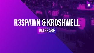 R3SPAWN & Kroshwell - Warfare