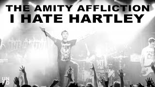 The Amity Affliction - I Hate Hartley [Official Music Video]
