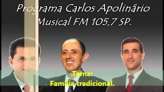 Programa Carlos Apolinário - DEVEMOS DEFENDER A FAMÍLIA TRADICIONAL? 04.06.2013