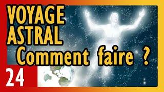 Comment faire un voyage astral (guide technique) - N°24