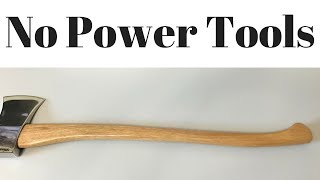 How to make an axe handle WITHOUT power tools