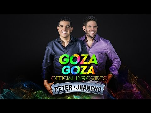 Peter Manjarrés Ft. Juancho de la Espriella - Goza Goza (Lyric Video)