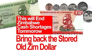 This will End Zimbabwe Cash Shortages Tomorrow, BRING BACK THE STORED OLD ZIM $ that people believe