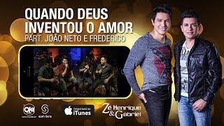 Zé Henrique e Gabriel - QUANDO DEUS INVENTOU O AMOR (Vídeo Oficial)