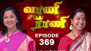 Vaani Rani -  Episode 369, 07/06/14