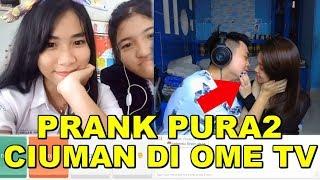 PRANK PURA2 CIUMAN BIBIR DI OME TV! NGAKAK BANGET!!!