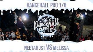 Neetah JST VS Melissa | DANCEHALL PRO | 1/8 | DANCEHALL EVENT vol.5