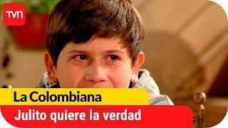 Julito quiere saber la verdad sobre su padre | La Colombiana - T1E72